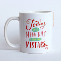 Today is a New Day Mug