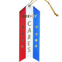 Nobody Cares Ribbon