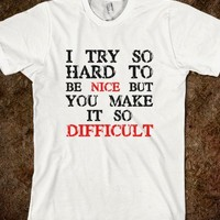 I Try To Be Nice Shirt