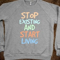 stop existing and start living - Julianne's Apparel
