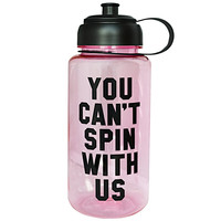 You Can't Spin With Us Pink Sports Water Bottle