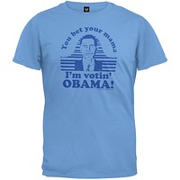 You Bet Your Mama Obama T-Shirt