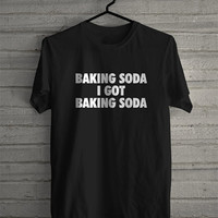 Baking Soda T-shirt, I got baking soda, funny youtube shirt