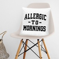 Allergic To Mornings Funny Home Throw Pillow