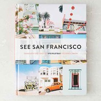 See San Francisco: Through The Lens Of SFGirlbyBay By Victoria Smith