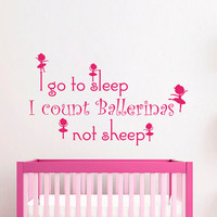 To Go To Sleep Wall Decals I Count Ballerinas Not Sheep Quote Vinyl Sticker Nursery Decal Kids Girl Room Bedroom Home Decor T15