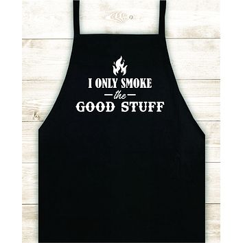 I Only Smoke the Good Stuff V4 Apron Heat Press Vinyl Bbq Barbeque Cook Grill Chef Bake Food Funny Gift Men