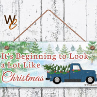 """Christmas Sign, 6""""x14"""" Sign, It's Beginning to Look a Lot Like Christmas, Vintage Truck, Rustic Holiday Decor, Christmas Gift, Made To Order"""