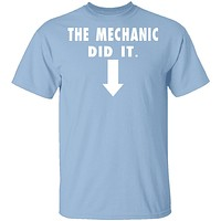 The Mechanic Did It T-Shirt