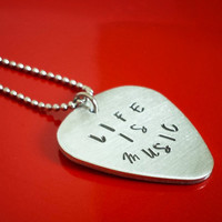 Personalized Guitar Pick Necklace - Hand Stamped Aluminum Guitar Pick Necklace - Music Lover Jewelry - Gifts for Men - Life Is Music