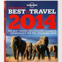 Lonely Planet's Best In Travel 2014 By Ann Abel & Others- Assorted One