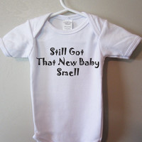 Funny baby,Still got that new baby smell, Cute baby clothing, Infant Tshirt, by BlueFoxApparel
