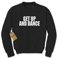 Get Up And Dance Adult Crewneck Sweatshirt