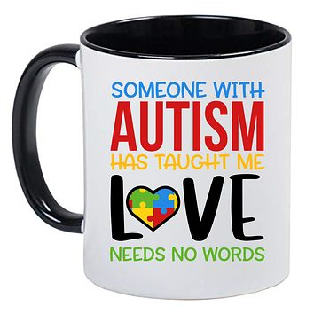 Someone with Autism has taught me Love needs no words - Autism Awareness Puzzle piece, 11 Ounce Ceramic Mug