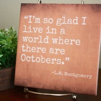 NOW ON SALE!! -I'm so glad I live in a world where the are Octobers.- Quote Tile. Perfect for Fall or Halloween Decor