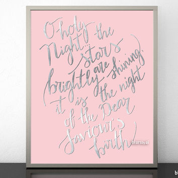 O holy night, hand lettered art print in silver modern calligraphy and pastel pink