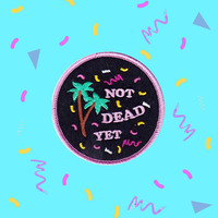 Not Dead Yet Patch - 80s Graphic Cyber Print Palm Trees Iron On Patch, Sew on Patch, Vaporwave Patches for Jackets