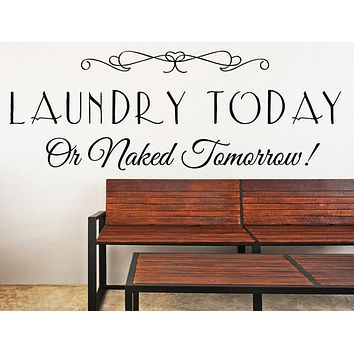 Laundry Today or Naked Tomorrow - Inspirational Wall Decals