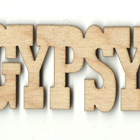Gypsy Word Unfinished Laser Cut Wood Shape WRD18