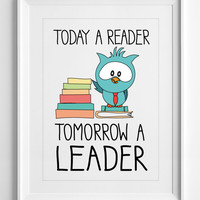 Classroom decor, gift for teacher, classroom sign, playroom, Today a reader tomorrow a leader ALL SIZES, A3