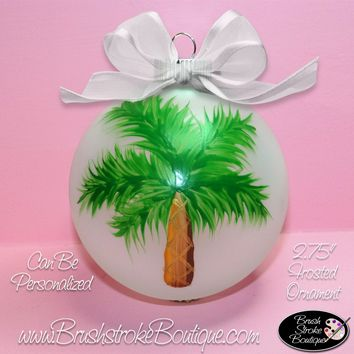 Hand Painted Ornament - Glass Ball Ornament - Palm Tree - Original Designs by Cathy Kraemer