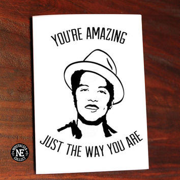 You're Amazing Just the Way You Are - Bruno Mars Lyrics Inspired Greetings Card - Girlfriend or Boyfriend Anniversary Card 5 X 7 Inches