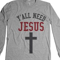 Y'All Need Jesus Cross Long Sleeve T-Shirt (Id6180032) |
