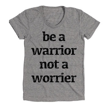 Be Warrior Not A Worrier Womens Athletic Grey T Shirt - Graphic Tee - Clothing - Gift