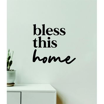 Bless This Home V2 Decal Sticker Quote Wall Vinyl Art Wall Bedroom Room Home Decor Inspirational Teen Baby Nursery Playroom Love Family