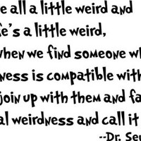 Dr Seuss Mutual Weirdness... LoveDecorative Vinyl Wall Quote Decal Saying, Custom