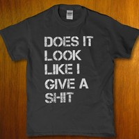 Does it look like i give a shit rude insult Men's adult t-shirt