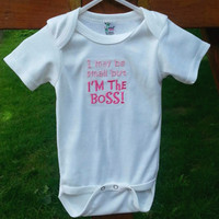 I'm the Boss! Embroidered Baby Shirt - I may be small but I'm the Boss! -  Funny Baby Bodysuit - Short or Long Sleeves
