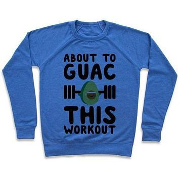 ABOUT TO GUAC THIS WORKOUT CREWNECK SWEATSHIRT