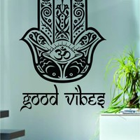 Good Vibes Hamsa Hand Version 5 Decal Sticker Wall Vinyl Art Blessings Power Strength Om