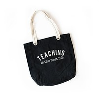 Teaching is the Best Life   Tote