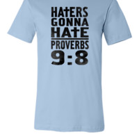 Haters Gonna Hate  - Unisex T-shirt