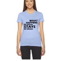 what happens in vegas ... - Women's Tee