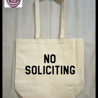 tote bag. NO SOLICITING. Bye Felicia. Leave Me Alone Today. Nope. Feminist. Back off Jack. Cotton Tote. Recycle bag. Grocery Tote