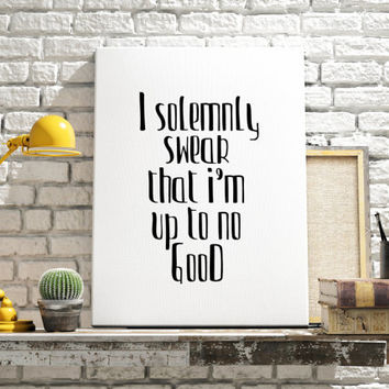 """Harry Potter Quote """"I Solemnly Swear That I Am Up To No Good"""" Wall Art Movie Quotes Movie Poster Wall decor Home Decor Printable Quotes"""