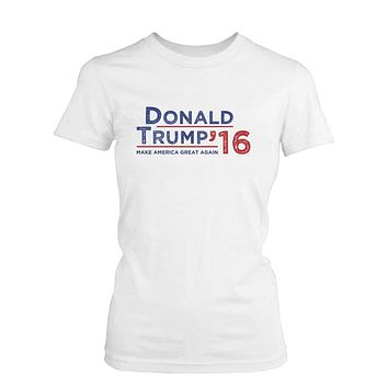 Donald Trump 2016 Make American Great Again Campaign Women's Tshirt White Tees