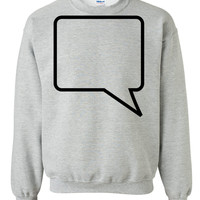 add your text to a comic book quote bubble Sweatshirt