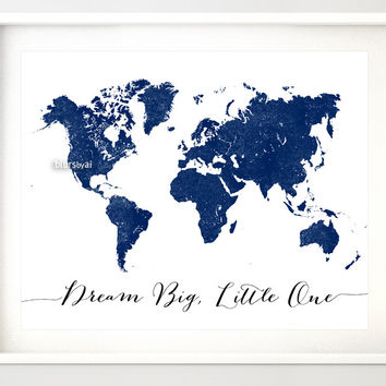 Navy blue world map art print featuring the quote dream big little one