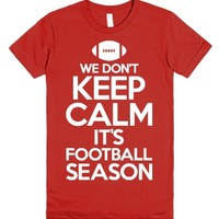 We Don't Keep Calm It's Football Season (Juniors)-Red T-Shirt
