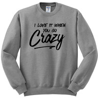"Shawn Mendes ""There's Nothing Holdin' Me Back - I love it when you go crazy."" Crewneck Sweatshirt"
