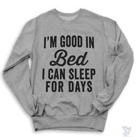 I'm Good In Bed Sweater