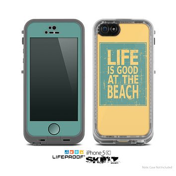 The Grungy Life Is Good At The Beach Skin for the Apple iPhone 5c LifeProof Case