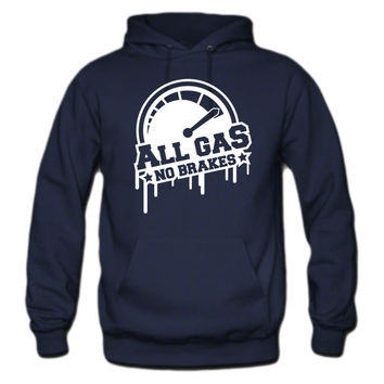All Gas No Brakes Hoodie