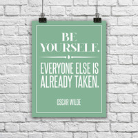 """Oscar Wilde Motivational Quote Poster. Be yourself. Everyone else is already taken. Motivational. Typography. Modern. 8.5x11"""" Print."""