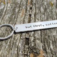 But First Coffee, Hand Stamped Aluminum Keychain, Juniper Font
