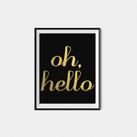 Oh Hello Gold Foil Wall Art - Black and Gold Art - Bedroom Art Poster Printable